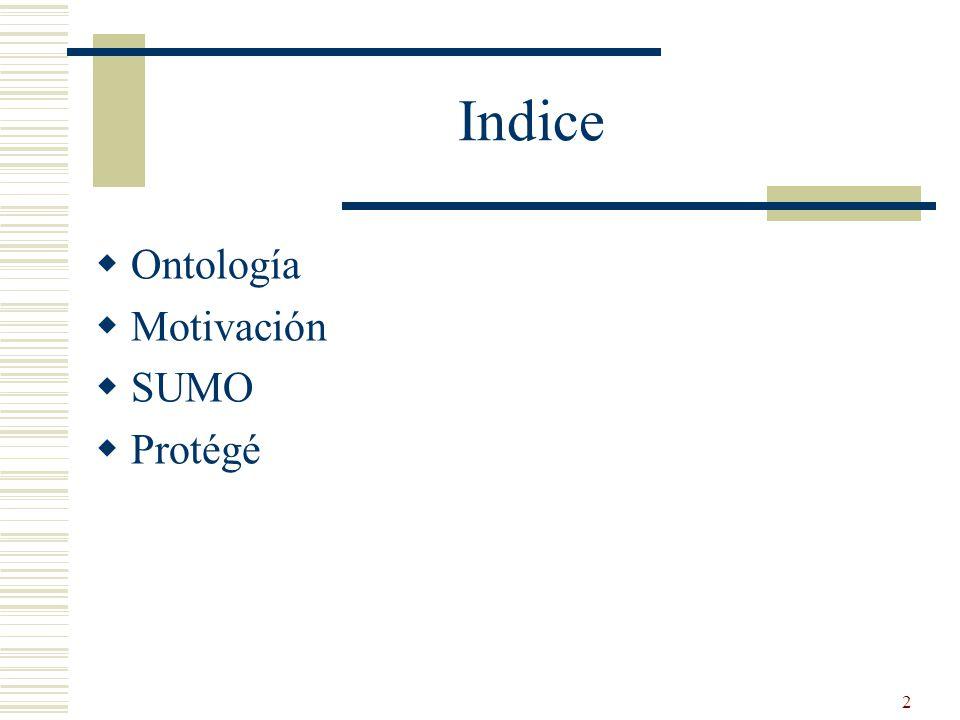 2 Indice Ontología Motivación SUMO Protégé