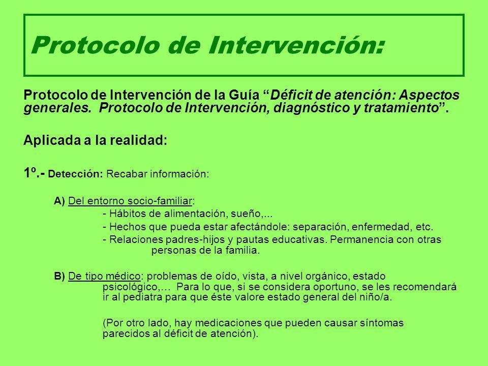 Protocolo de Intervención: Protocolo de Intervención de la Guía Déficit de atención: Aspectos generales. Protocolo de Intervención, diagnóstico y trat