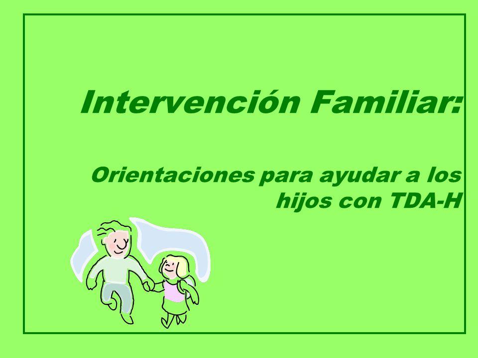 Intervención Familiar: Orientaciones para ayudar a los hijos con TDA-H