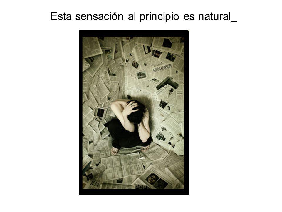 Esta sensación al principio es natural_