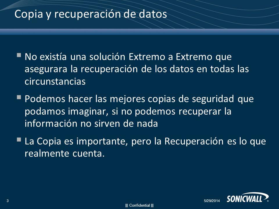 ||| Confidential ||| Copia y recuperación de datos No existía una solución Extremo a Extremo que asegurara la recuperación de los datos en todas las c