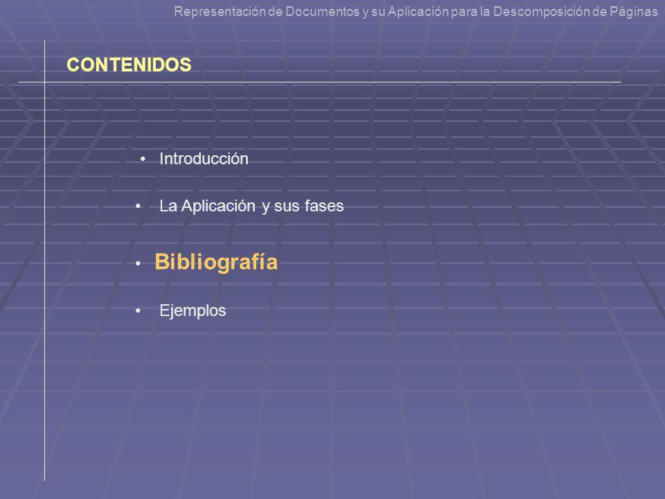 CONTENIDOS La Aplicación y sus fases Ejemplos Introducción Bibliografía