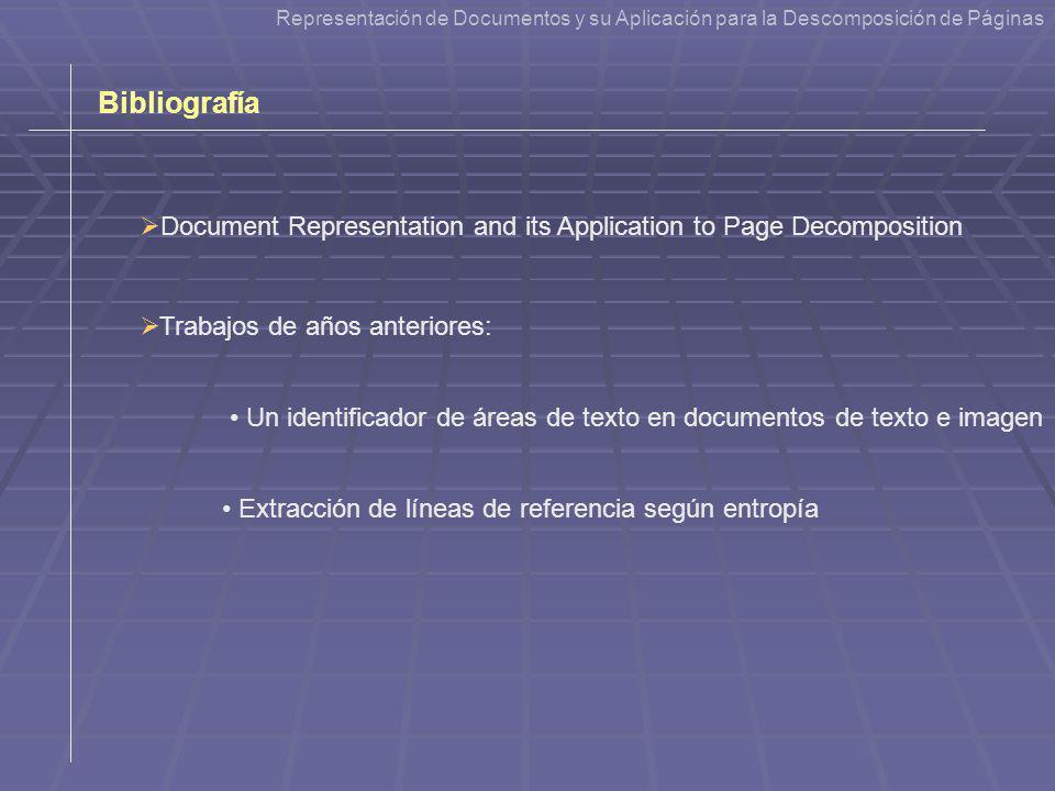 Representación de Documentos y su Aplicación para la Descomposición de Páginas Bibliografía Document Representation and its Application to Page Decomp