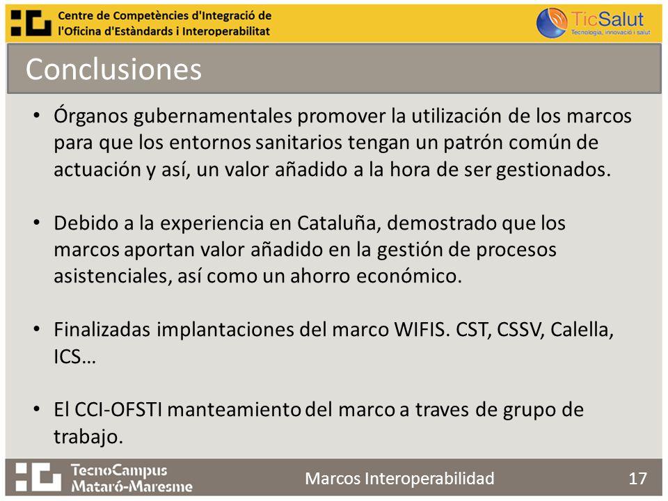 17Marcos Interoperabilidad Conclusiones Órganos gubernamentales promover la utilización de los marcos para que los entornos sanitarios tengan un patrón común de actuación y así, un valor añadido a la hora de ser gestionados.