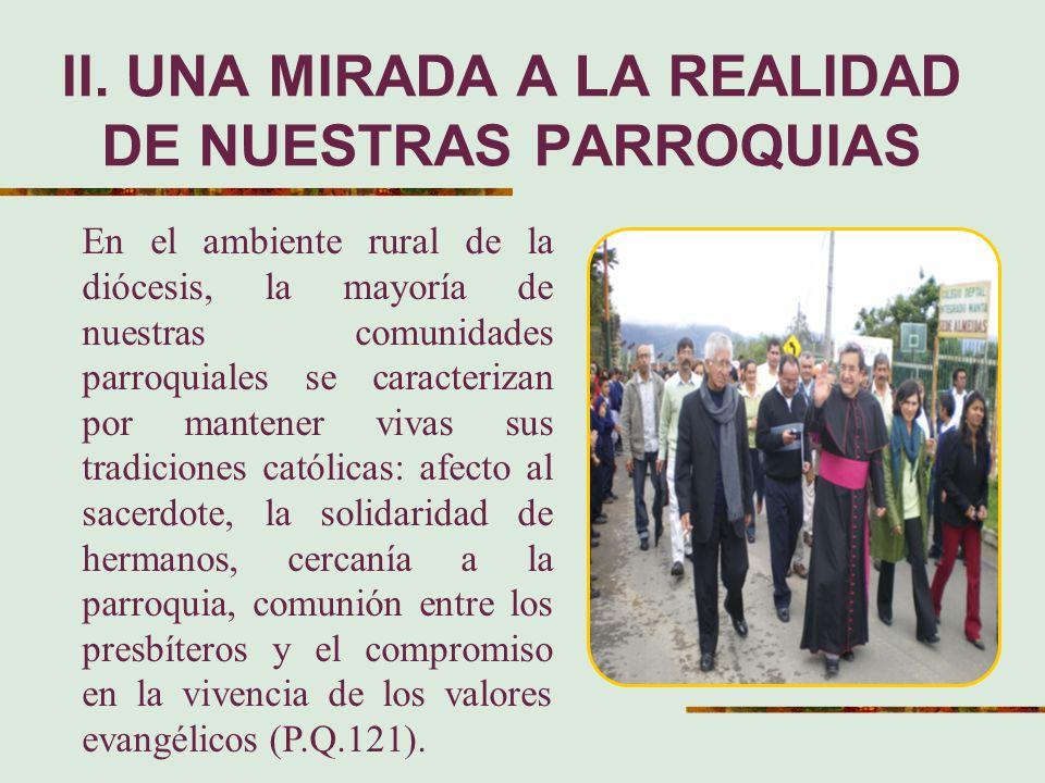II. UNA MIRADA A LA REALIDAD DE NUESTRAS PARROQUIAS En el ambiente rural de la diócesis, la mayoría de nuestras comunidades parroquiales se caracteriz