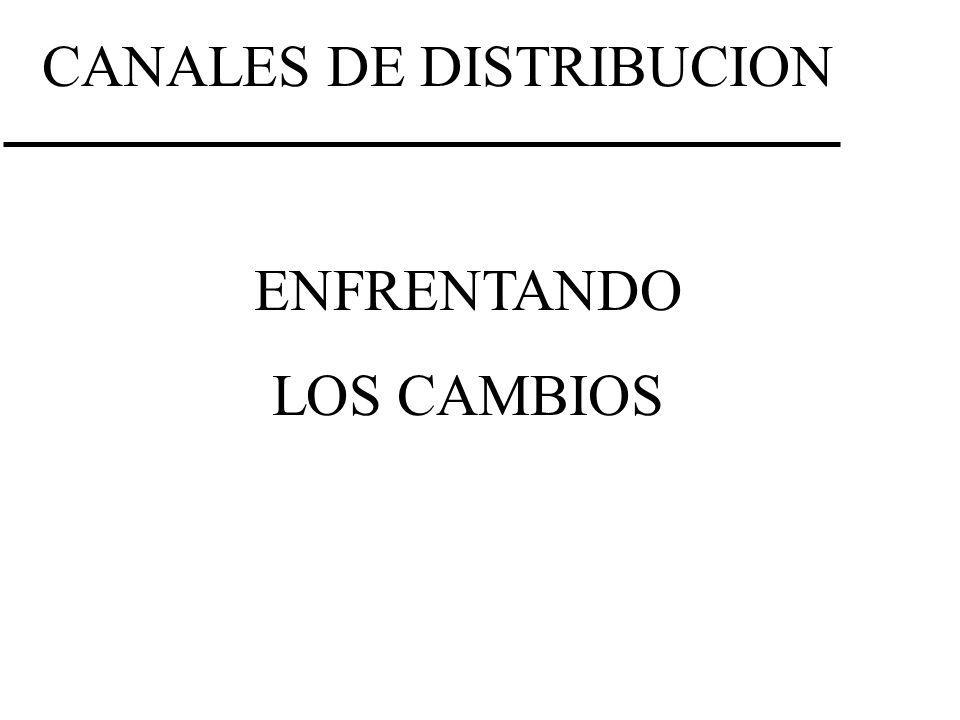 CANALES DE DISTRIBUCION ENFRENTANDO LOS CAMBIOS