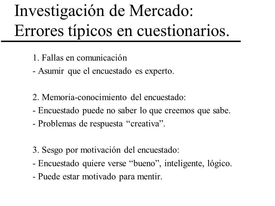 Investigación de Mercado: Errores típicos en cuestionarios. 1. Fallas en comunicación - Asumir que el encuestado es experto. 2. Memoria-conocimiento d