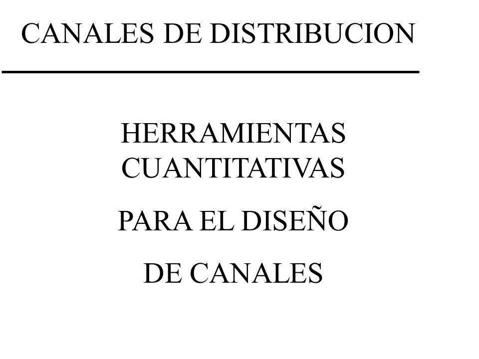 CANALES DE DISTRIBUCION HERRAMIENTAS CUANTITATIVAS PARA EL DISEÑO DE CANALES