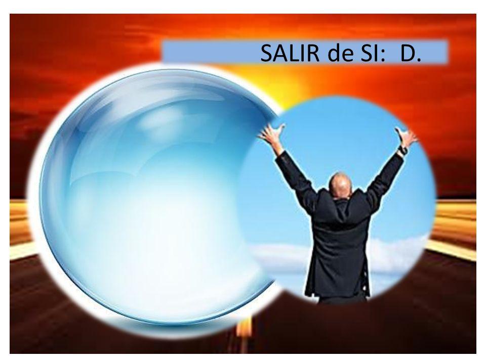 SALIR de SI: D.