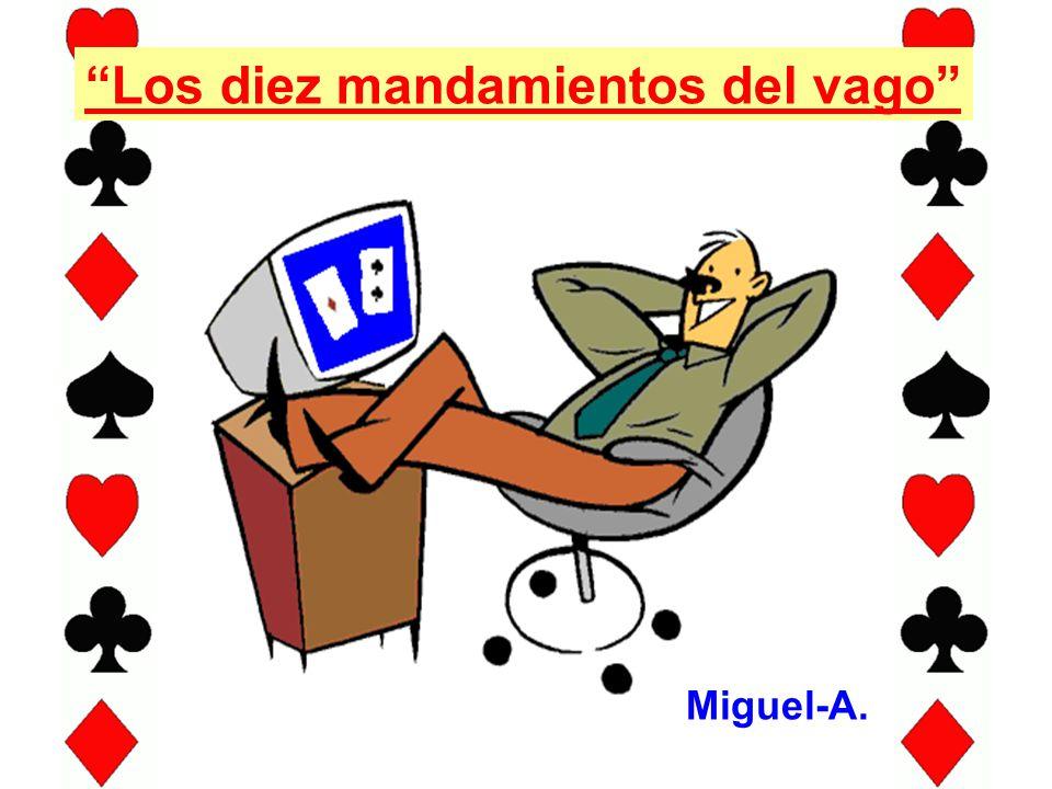 Miguel-A. Los diez mandamientos del vago