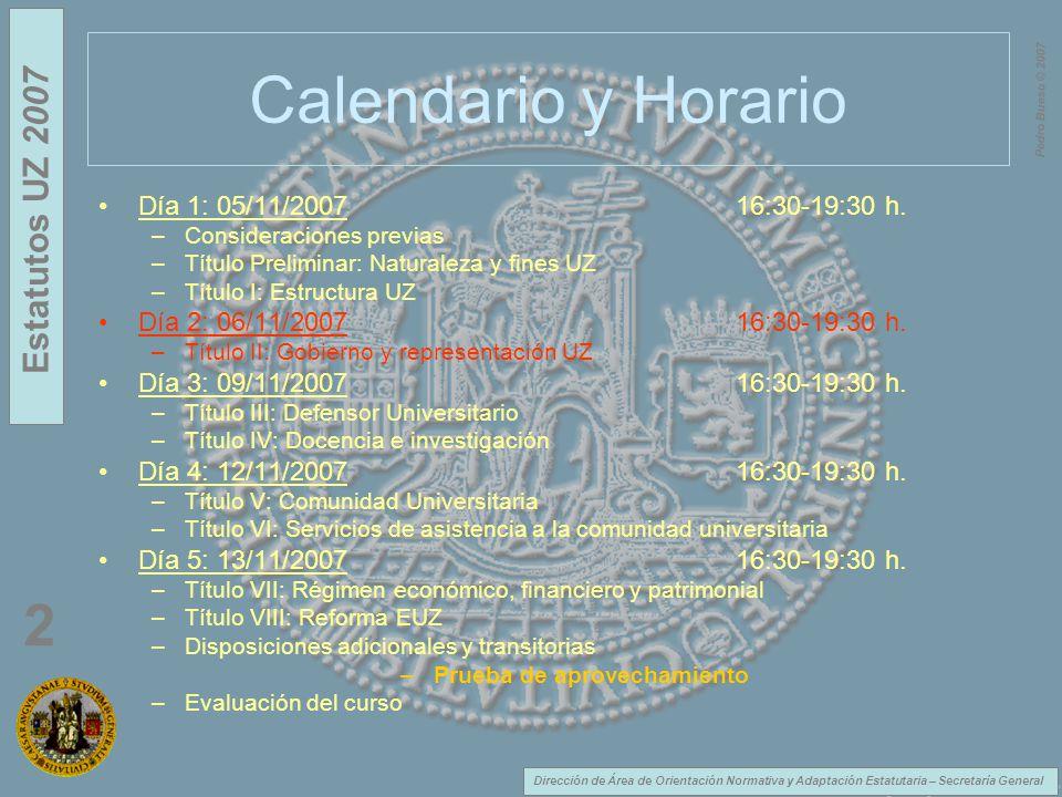 Dirección de Área de Orientación Normativa y Adaptación Estatutaria – Secretaría General Estatutos UZ 2007 2 Pedro Bueso © 2007 Título II Gobierno y Representación UZ Universidad – órganos unipersonales –Rector [ art.