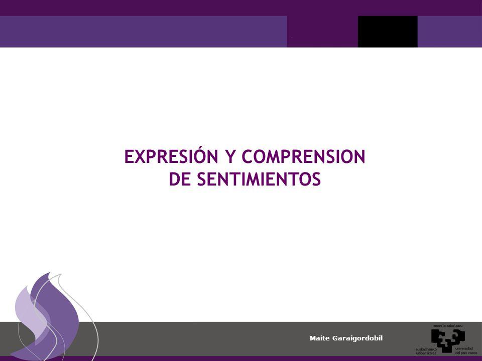 Maite Garaigordobil EXPRESIÓN Y COMPRENSION DE SENTIMIENTOS