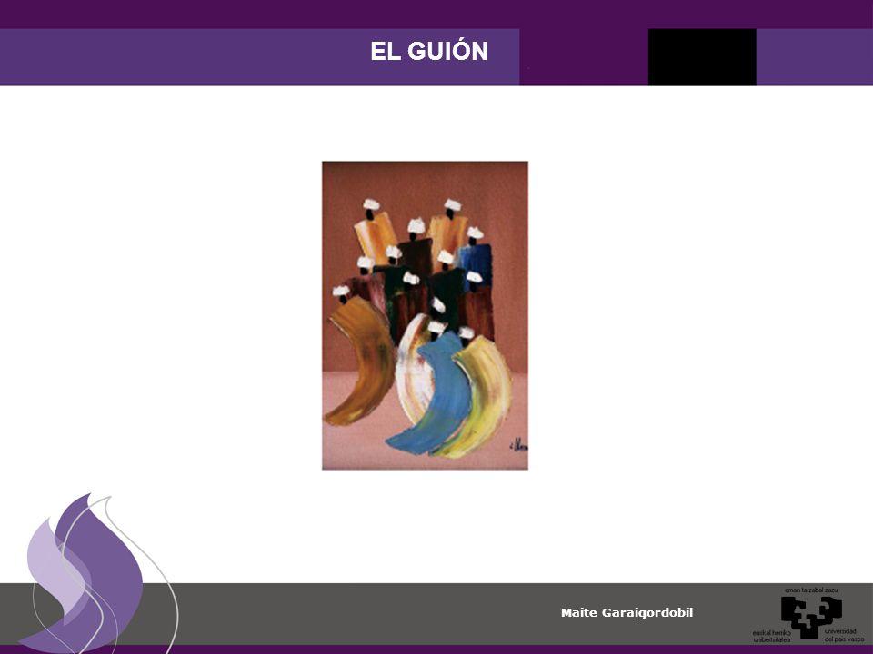 Maite Garaigordobil EL GUIÓN