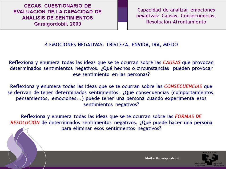 Maite Garaigordobil Capacidad de analizar emociones negativas: Causas, Consecuencias, Resolución-Afrontamiento CECAS.