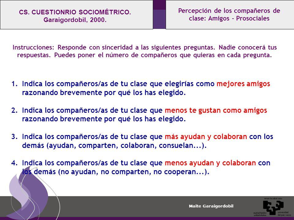 Maite Garaigordobil Percepción de los compañeros de clase: Amigos - Prosociales CS.