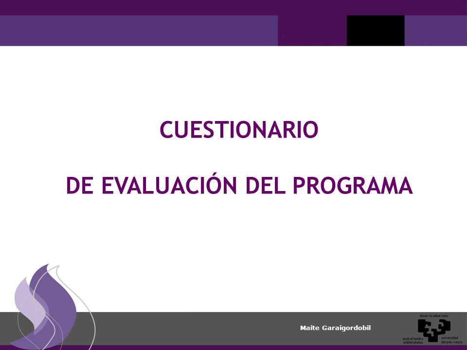 Maite Garaigordobil CUESTIONARIO DE EVALUACIÓN DEL PROGRAMA