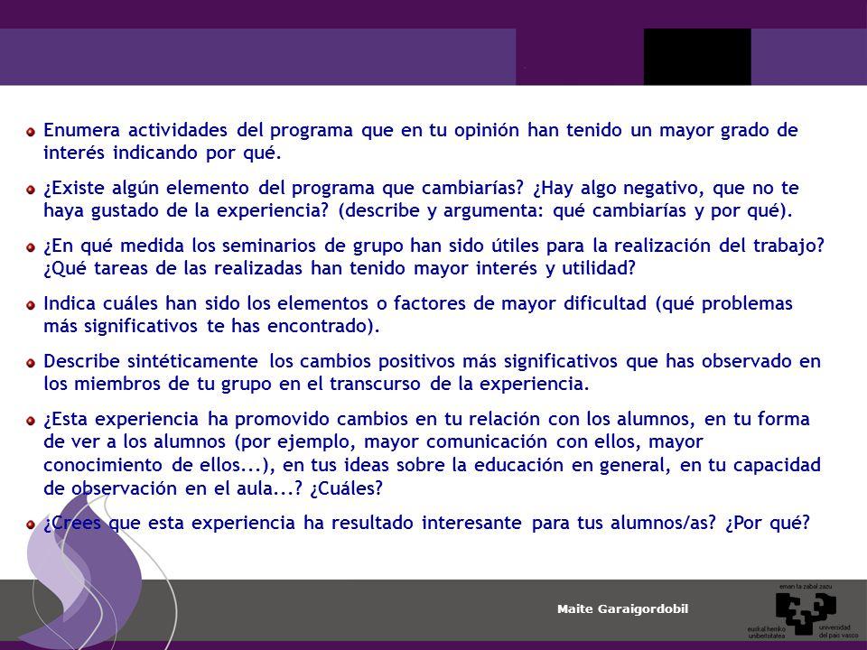 Maite Garaigordobil Enumera actividades del programa que en tu opinión han tenido un mayor grado de interés indicando por qué.