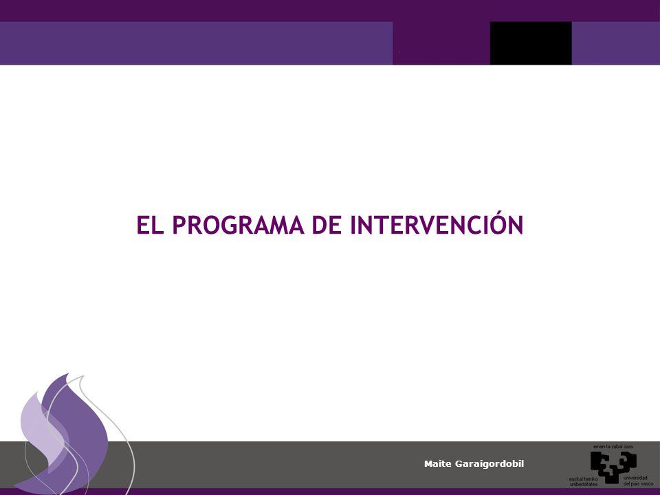 Maite Garaigordobil EL PROGRAMA DE INTERVENCIÓN