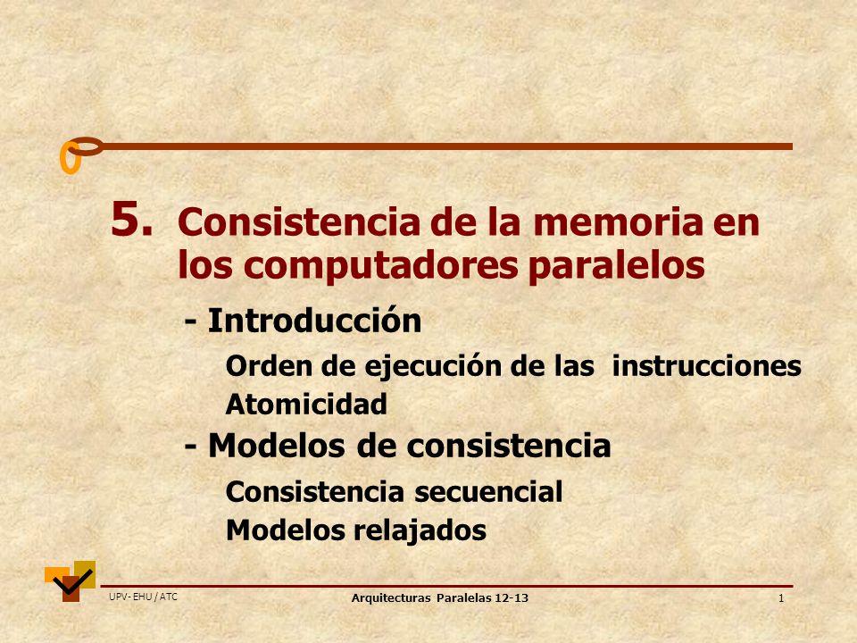 UPV- EHU / ATC Arquitecturas Paralelas 12-131 5.