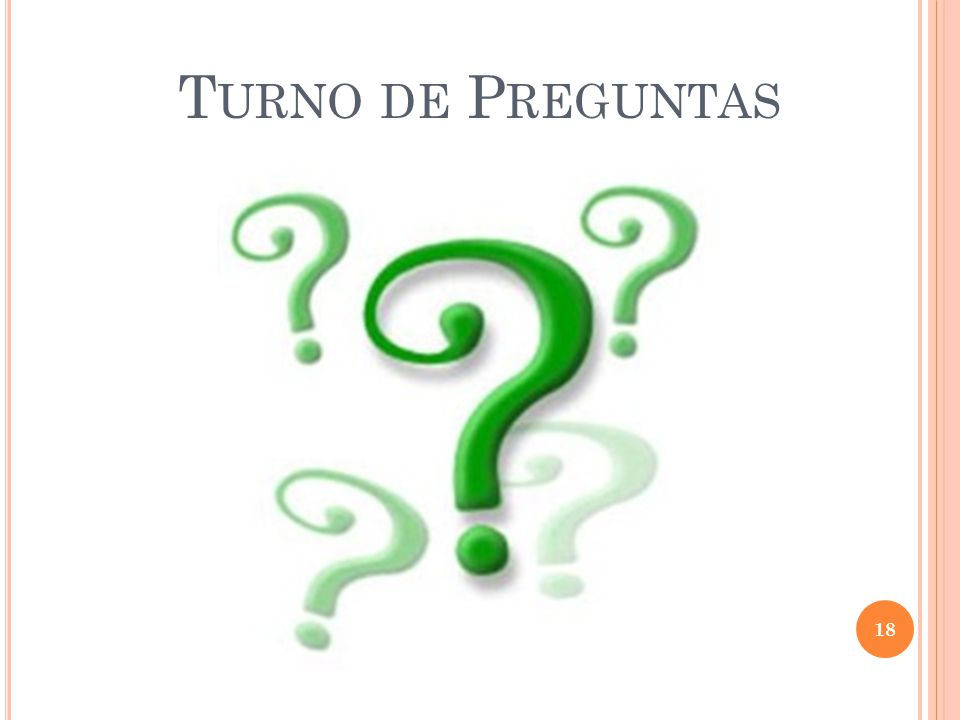 T URNO DE P REGUNTAS 18