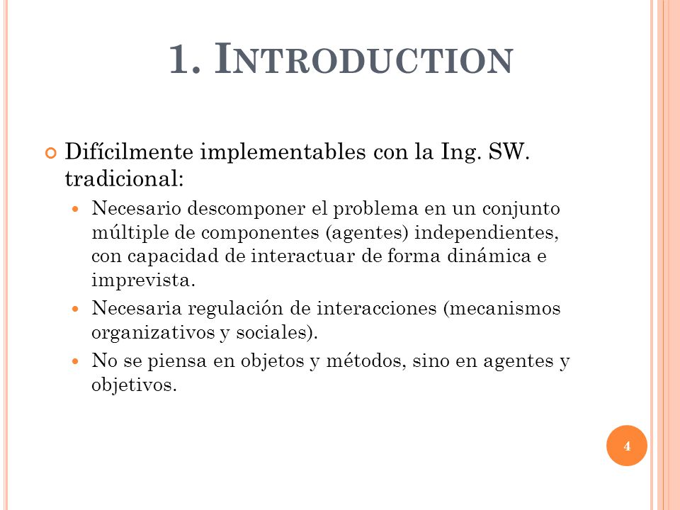 1. I NTRODUCTION Difícilmente implementables con la Ing.