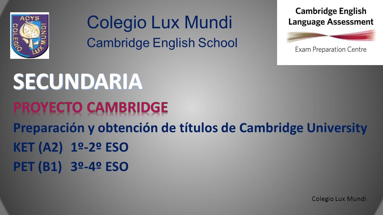 Colegio Lux Mundi Colegio Lux Mundi Cambridge English School