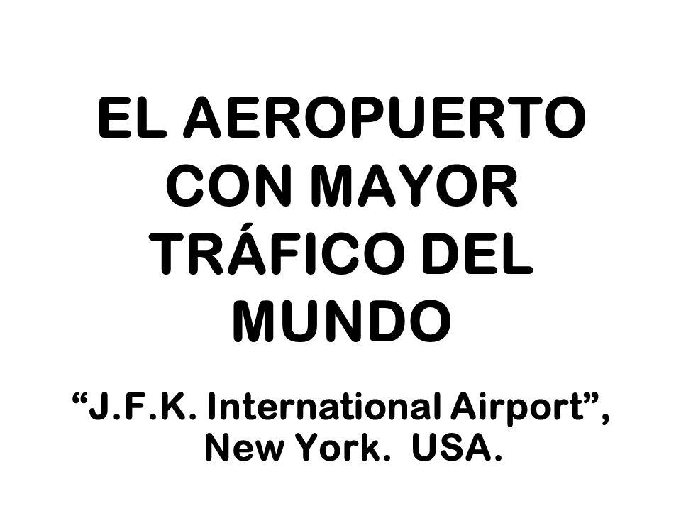 EL AEROPUERTO CON MAYOR TRÁFICO DEL MUNDO J.F.K. International Airport, New York. USA.