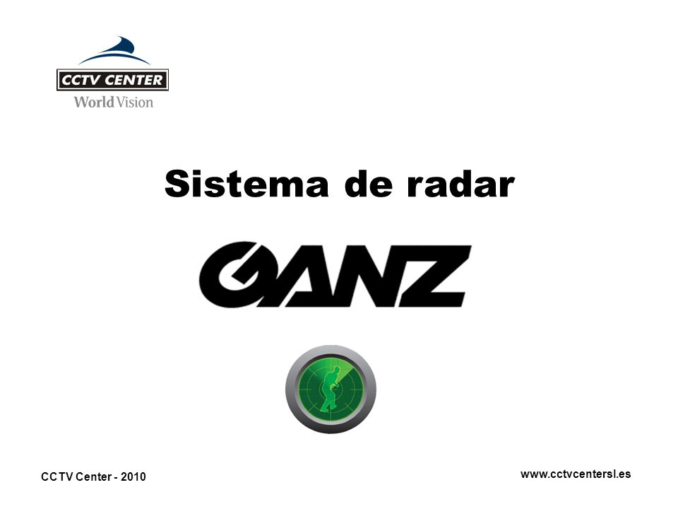 CCTV Center - 2010 www.cctvcentersl.es Sistema de radar
