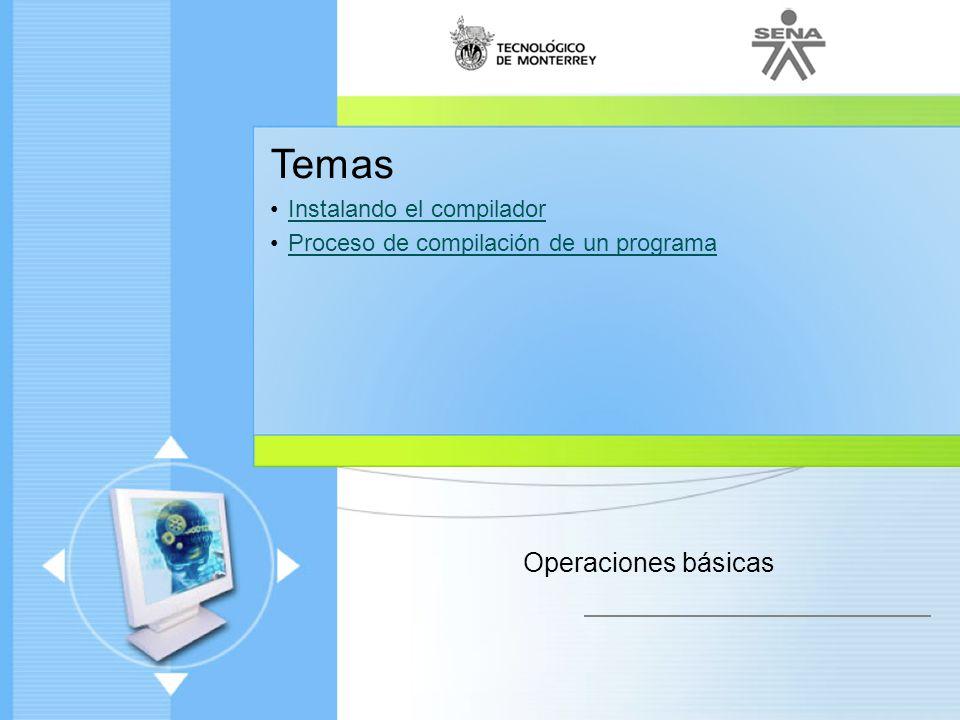 Administración de Proyectos de desarrollo de Software Ciclo de vida de un proyecto Enfoque moderno Temas Instalando el compilador Proceso de compilaci