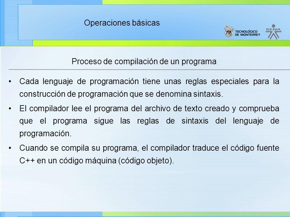 Operaciones básicas Proceso de compilación de un programa El código objeto consta de instrucciones máquina e información de cómo cargar el programa en memoria antes de su ejecución Si el compilador encuentra errores, los presentará en la pantalla, una vez corregidos los errores con ayuda del editor se vuelve a compilar sucesivamente hasta que no se produzcan errores.