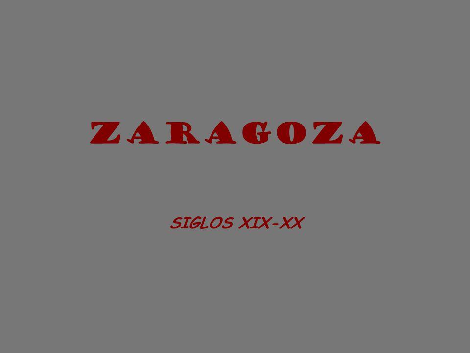 ZARAGOZA SIGLOS XIX-XX