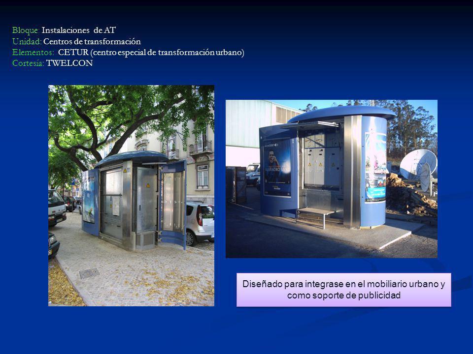 Bloque: Instalaciones de AT Unidad: Centros de transformación Elementos: CETUR (centro especial de transformación urbano) Cortesía: TWELCON Diseñado p