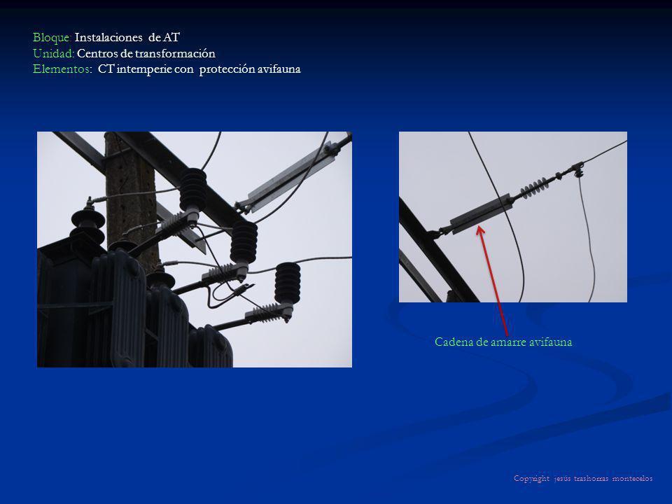 Bloque: Instalaciones de AT Unidad: Centros de transformación Elementos: CT intemperie con protección avifauna Copyright jesús trashorras montecelos C