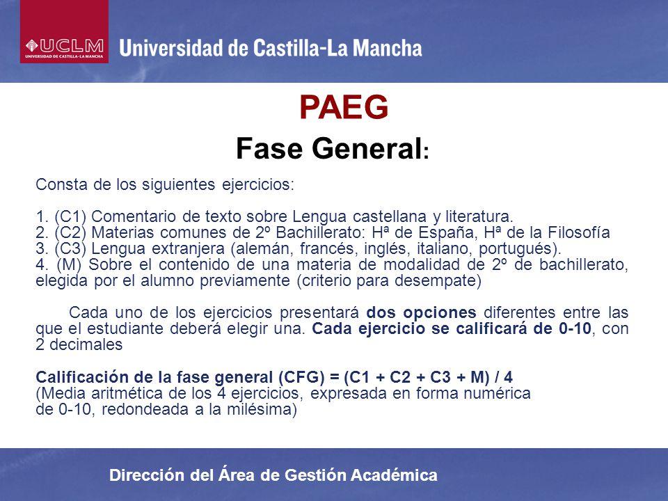 Dirección del Área de Gestión Académica PAEG Fase General : Consta de los siguientes ejercicios: 1. (C1) Comentario de texto sobre Lengua castellana y