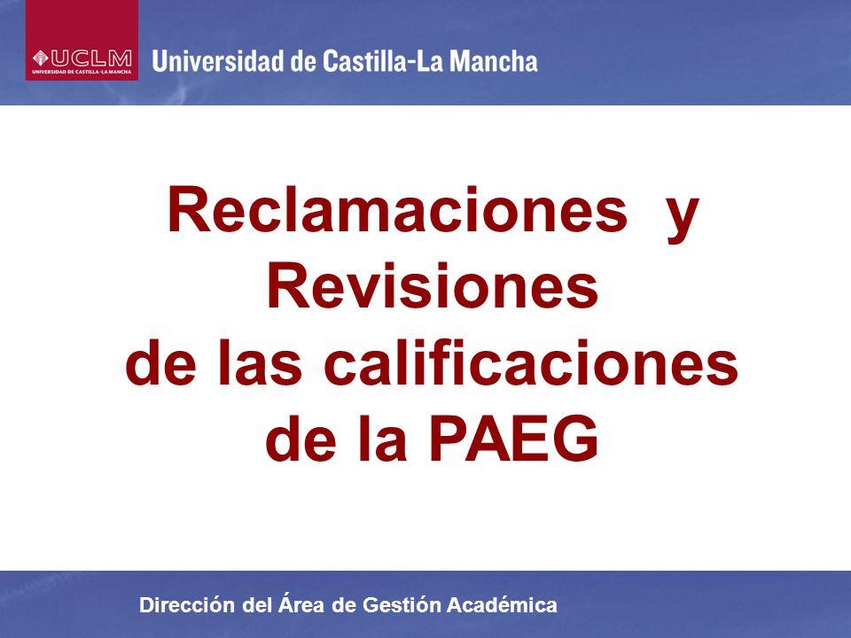 Dirección del Área de Gestión Académica Reclamaciones y Revisiones de las calificaciones de la PAEG