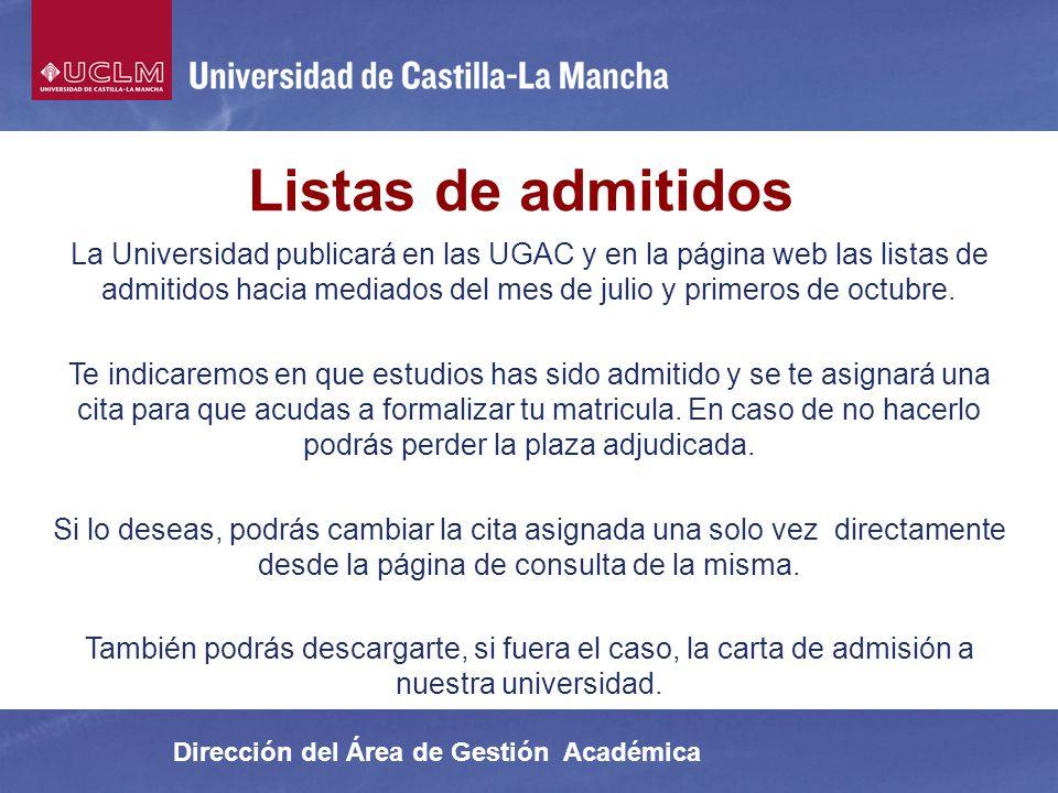Dirección del Área de Gestión Académica Listas de admitidos La Universidad publicará en las UGAC y en la página web las listas de admitidos hacia medi