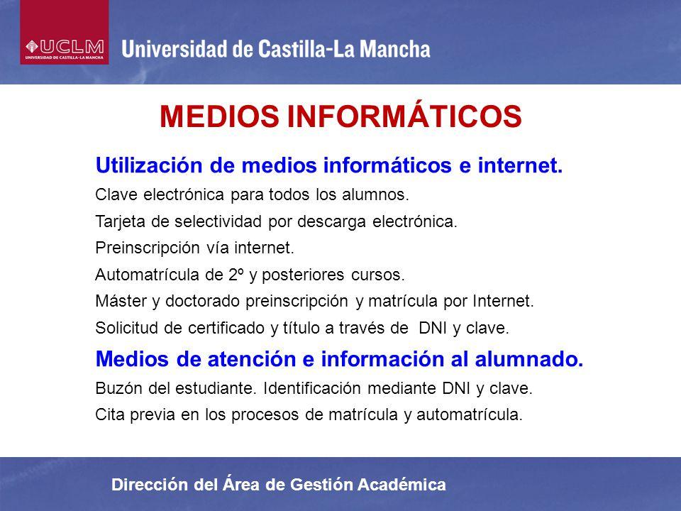 Dirección del Área de Gestión Académica Utilización de medios informáticos e internet. Clave electrónica para todos los alumnos. Tarjeta de selectivid