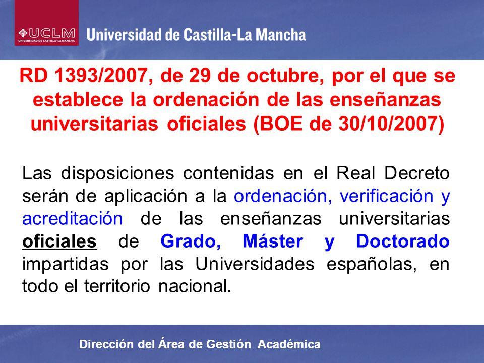 RD 1393/2007, de 29 de octubre, por el que se establece la ordenación de las enseñanzas universitarias oficiales (BOE de 30/10/2007) Dirección del Áre