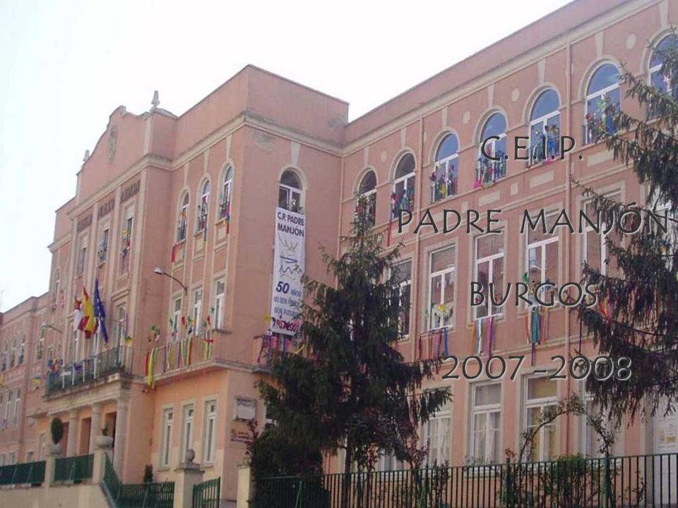 CEIP PADRE MANJÓN BURGOS C.E.I.P. PADRE MANJÓN BURGOS 2007 -2008