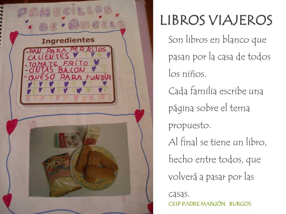 LIBROS VIAJEROS Son libros en blanco que pasan por la casa de todos los niños.