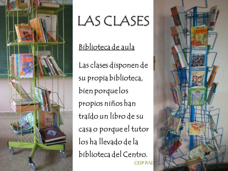 CEIP PADRE MANJÓN BURGOS LAS CLASES Biblioteca de aula Las clases disponen de su propia biblioteca, bien porque los propios niños han traído un libro de su casa o porque el tutor los ha llevado de la biblioteca del Centro.