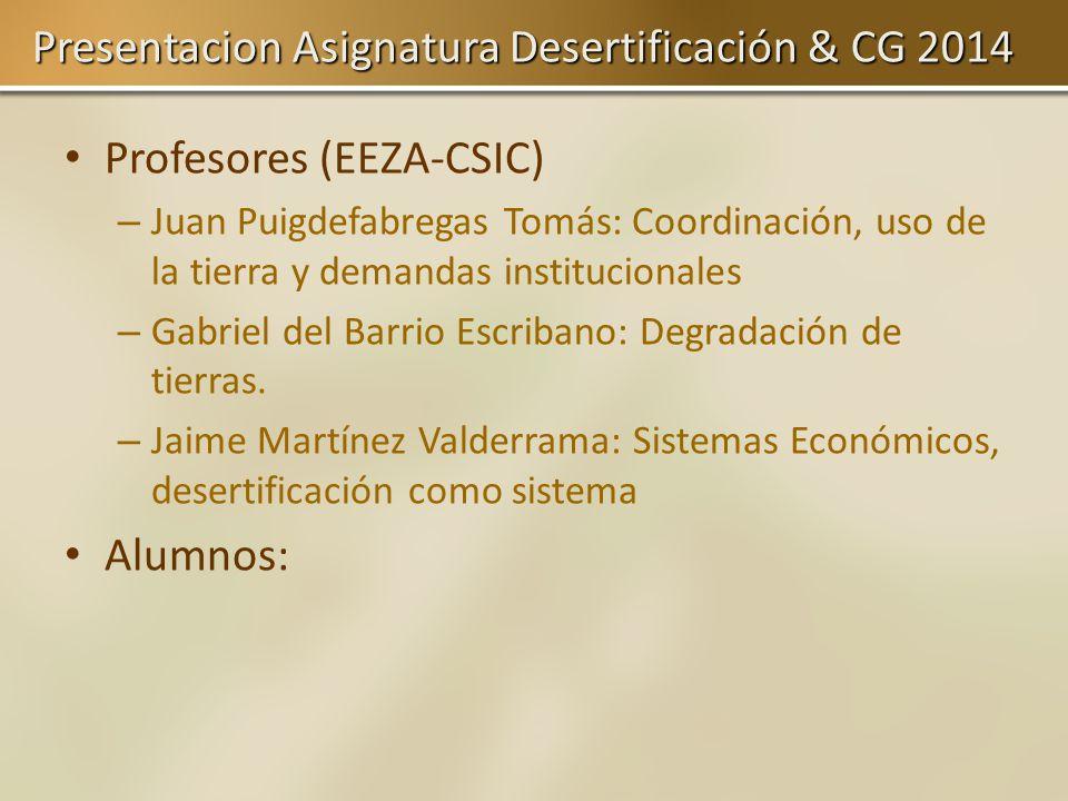 Presentacion Asignatura Desertificación & CG 2014 Profesores (EEZA-CSIC) – Juan Puigdefabregas Tomás: Coordinación, uso de la tierra y demandas instit