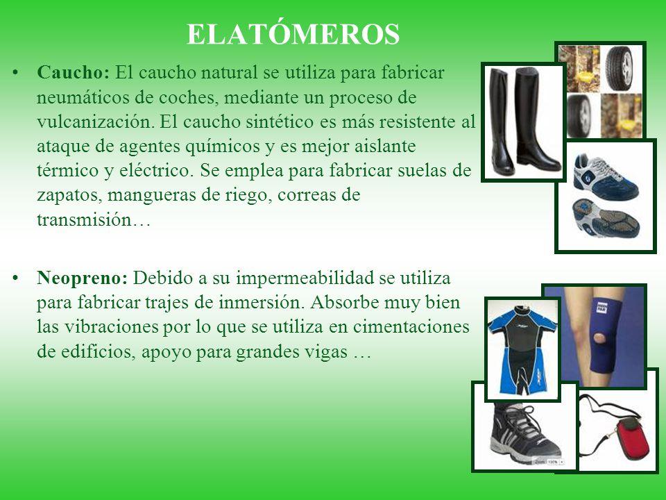 ELATÓMEROS Caucho: El caucho natural se utiliza para fabricar neumáticos de coches, mediante un proceso de vulcanización. El caucho sintético es más r