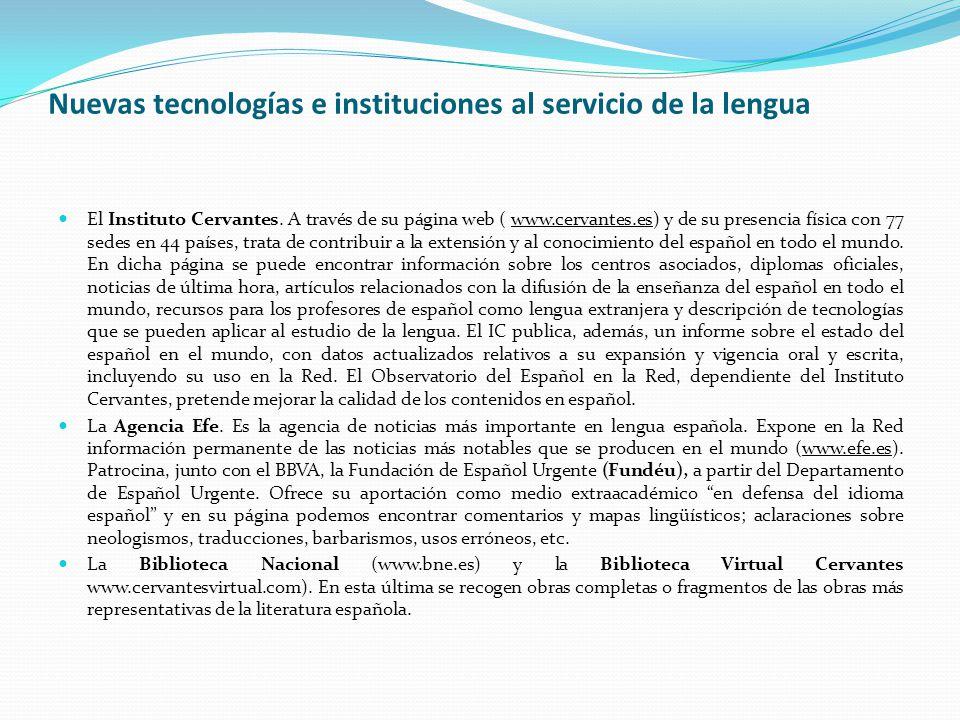 Nuevas tecnologías e instituciones al servicio de la lengua El Instituto Cervantes.