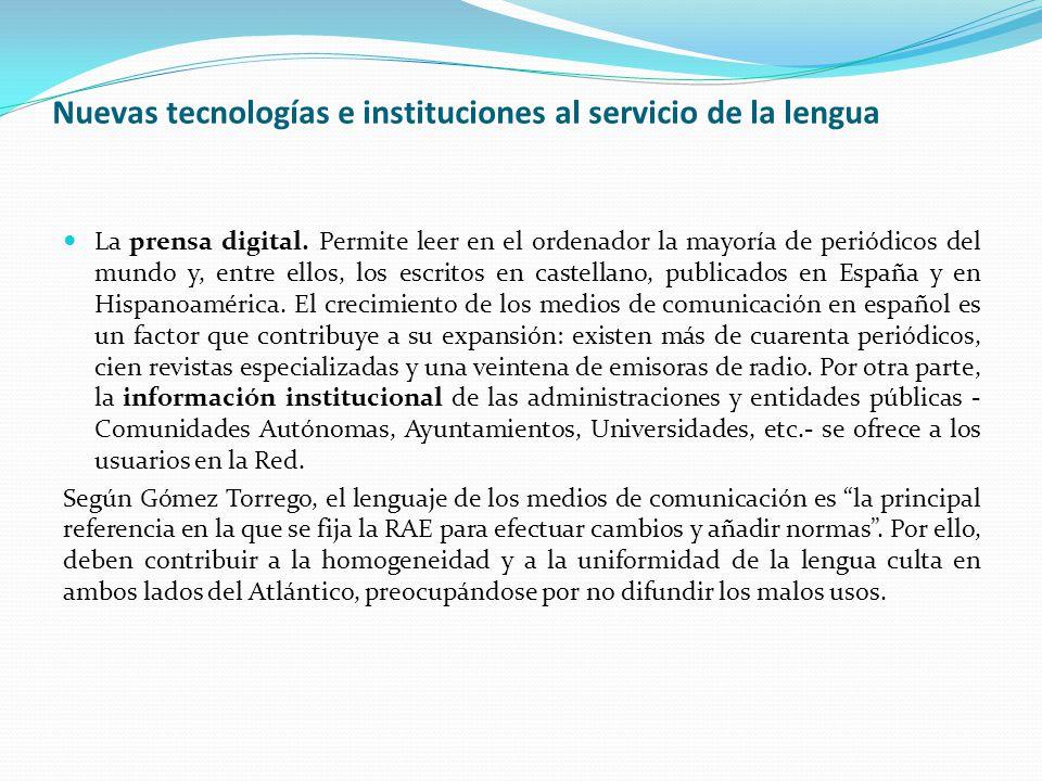 Nuevas tecnologías e instituciones al servicio de la lengua La prensa digital.