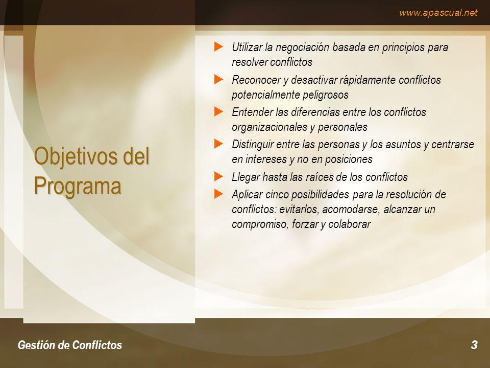 www.apascual.net Gestión de Conflictos14 Características del Programa Se trata de un Programa de formación pensado a partir del conocimiento real de las necesidades de cualquier organización.