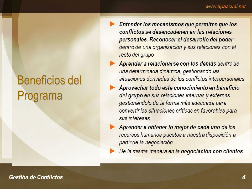 www.apascual.net Gestión de Conflictos5 Extensión del Programa Gestión de Conflictos El programa de Gestión de Conflictos es apropiado para dar en seminarios de tres jornadas o repartido en jornadas consecutivas a fin de no perder la intensidad necesaria.