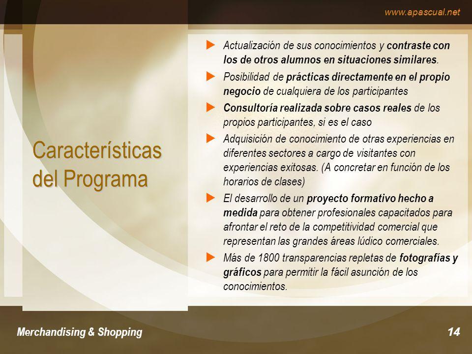www.apascual.net Merchandising & Shopping14 Características del Programa Actualización de sus conocimientos y contraste con los de otros alumnos en si