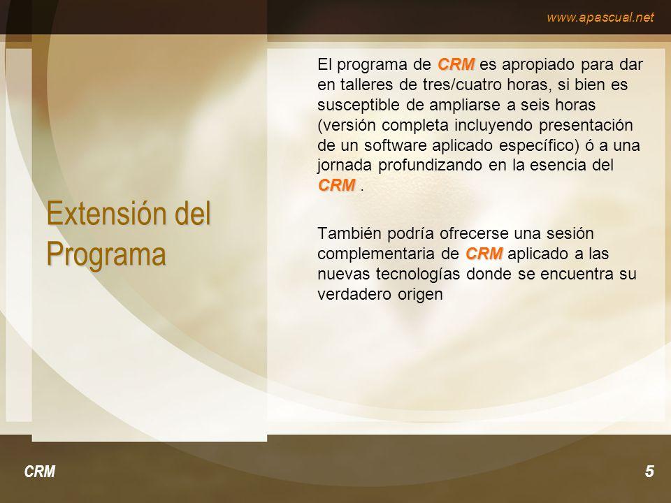 www.apascual.net CRM5 Extensión del Programa CRM CRM El programa de CRM es apropiado para dar en talleres de tres/cuatro horas, si bien es susceptible