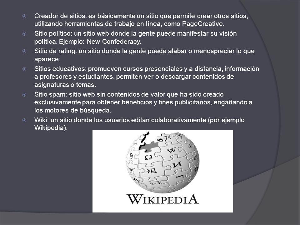 Creador de sitios: es básicamente un sitio que permite crear otros sitios, utilizando herramientas de trabajo en línea, como PageCreative. Sitio polít